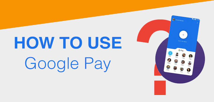 How To Use Google Pay, Google Pay, Tez